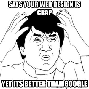 Jackie Chan face - Says your Web design is Crap Yet its better than google