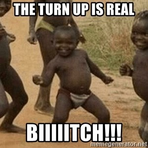 Success African Kid - The turn up is real Biiiiitch!!!