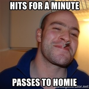 Good Guy Greg - Hits for a minute Passes to homie