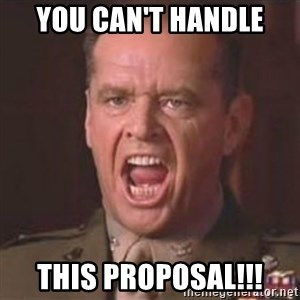 Jack Nicholson - You can't handle the truth! - You Can't Handle This Proposal!!!