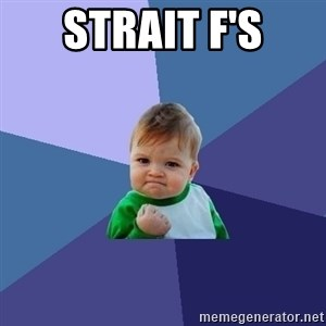 Success Kid - Strait F's