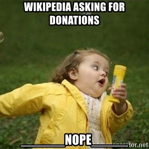 Little girl running away - wikipedia asking for donations ______nope_____