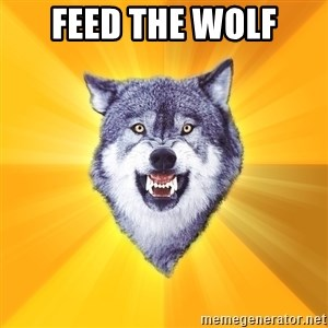 Courage Wolf - Feed the wolf