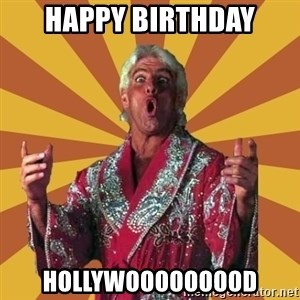 Ric Flair - happy birthday Hollywooooooood
