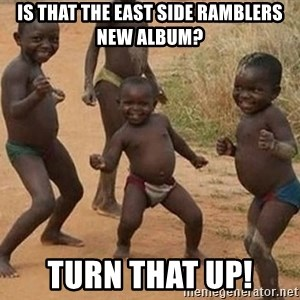 Dancing African Kid - Is that the East Side Ramblers new album? Turn that up!