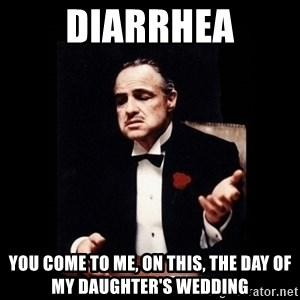 The Godfather - Diarrhea You come to me, on this, the day of my daughter's wedding