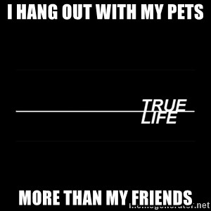 MTV True Life - I hang out with my pets  More than my friends