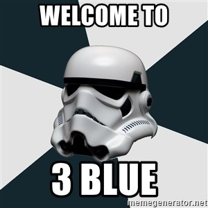 stormtrooper - Welcome to 3 Blue