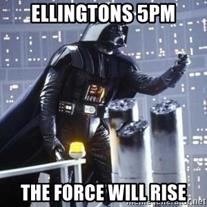 Darth Vader Shaking Fist - ellingtons 5PM The force will rise