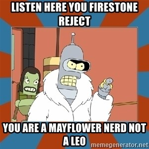 Blackjack and hookers bender - Listen here you firestone reject You are a mayflower nerd not a leo