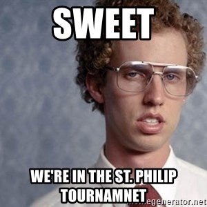 Napoleon Dynamite - sweet we're in the St. philip tournamnet