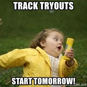 Little girl running away - Track tryouts Start tomorrow!