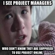 veo gente muerta - i see project managers who don't know they are supposed to use project online.