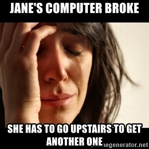 crying girl sad - jane's computer broke she has to go upstairs to get another one