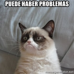 Grumpy cat good - Puede haber problemas