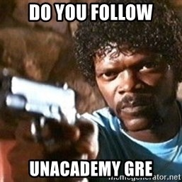 Pulp Fiction - do you follow Unacademy gre