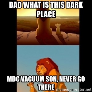 Lion King Shadowy Place - DAD WHAT IS THIS DARK PLACE  MDC VACUUM SON, NEVER GO THERE