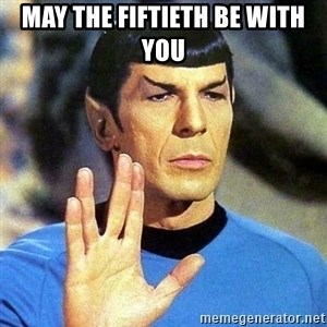 Spock - May the fiftieth be with you