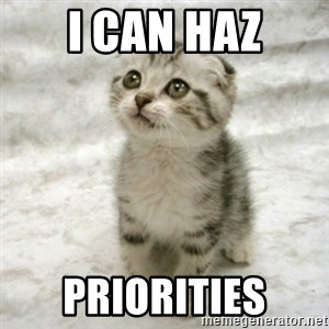 Can haz cat - I can haz priorities