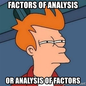 Not sure if troll - Factors of analysis  or analysis of factors