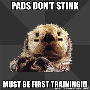 Roller Derby Otter - Pads don't stink must be first training!!!