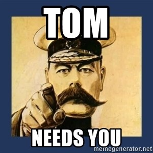 your country needs you - TOM Needs You