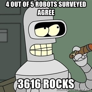 Typical Bender - 4 out of 5 robots surveyed agree 3616 rocks