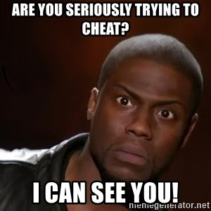 kevin hart nigga - ARE YOU SERIOUSLY TRYING TO CHEAT? I CAN SEE YOU!