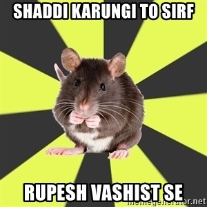 Survivor Rat - Shaddi karungi to sirf Rupesh vashist se