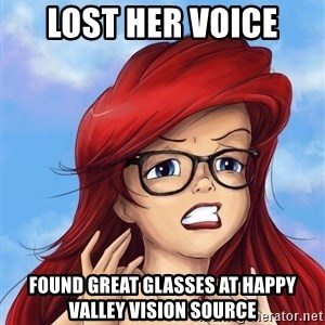 Hipster Ariel - lost her voice found great glasses at Happy Valley Vision Source