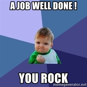 Success Kid - A Job Well Done ! You Rock