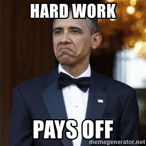Not Bad Obama - hard work pays off