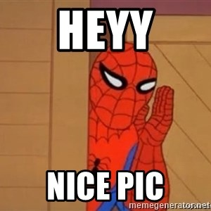 Psst spiderman - heyy nice pic