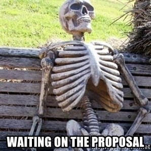 Waiting For Op - Waiting on the proposal
