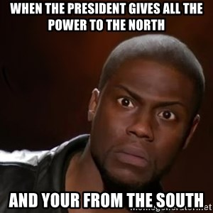 kevin hart nigga - When the president gives all the power to the north And your from the South
