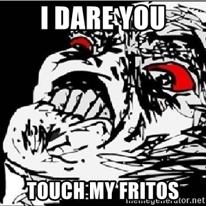 Omg Rage Face - I dare you touch my fritos