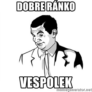 if you know what - dobre ránko vespolek
