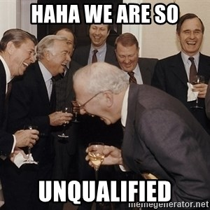 So Then I Said... - haha we are so unqualified