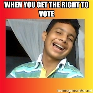 good luck martin(memes) - when you get the right to vote