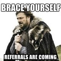 meme Brace yourself - Referrals are coming