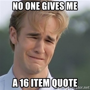 Dawson's Creek - No one gives me A 16 item quote
