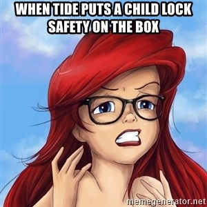 Hipster Ariel - when tide puts a child lock safety on the box