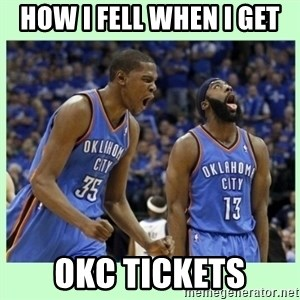 durant harden - how i fell when i get Okc tickets