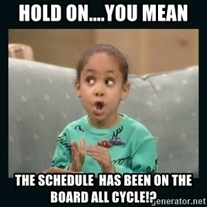 Raven Symone - Hold On....you mean the schedule  has been on the board all cycle!?