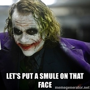 joker - let's put a smule on that face