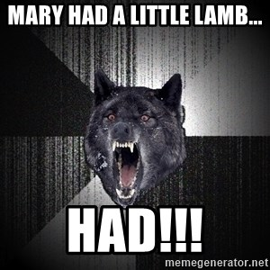 Insanity Wolf - Mary had a little lamb... HAD!!!