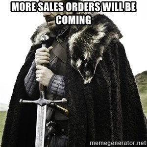 Sean Bean Game Of Thrones - More Sales Orders will be coming