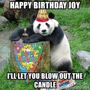 Happy Birthday Panda - Happy Birthday Joy I'll let you blow out the candle