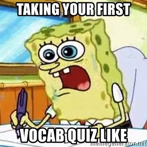 Spongebob What I Learned In Boating School Is - taking your first vocab quiz like