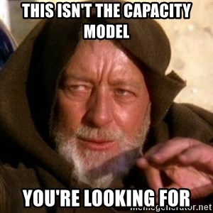 JEDI KNIGHT - this isn't the capacity model you're looking for